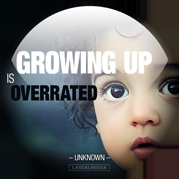 "LassalMedia: ""Growing up is overrated."""