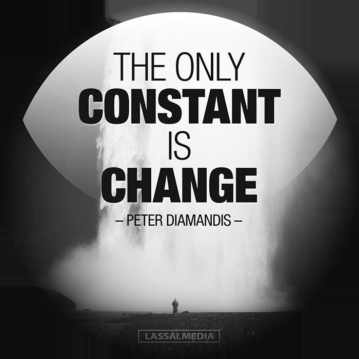 "LassalMedia: ""The only constant is change"" - Peter Diamandis"